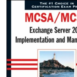 MCSA/MCSE: Exchange Server 2003 Implementation and Management Study Guide - Exam 70-284