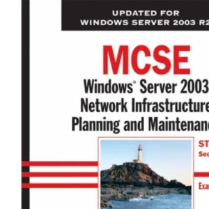 MCSE: Windows Server 2003 Network Infrastructure Planning and Maintenance Study Guide (70-293)