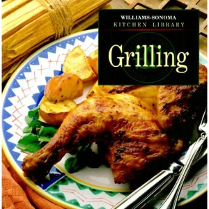 Grilling (Williams-Sonoma Kitchen Library)