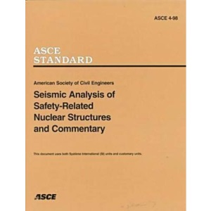Seismic Analysis of Safety-related Nuclear Structures, ASCE 4-98