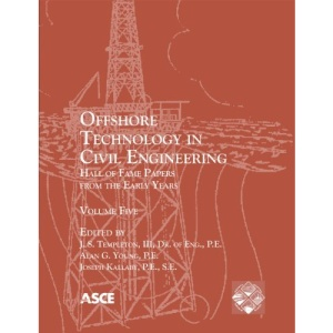 Offshore Technology in Civil Engineering: v. 5: Hall of Fame Papers from the Early Years