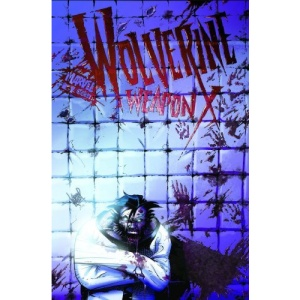 Wolverine Weapon X Volume 2: Insane In The Brain TPB (Wolverine (Marvel) (Quality Paper))