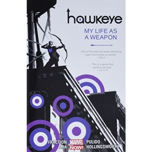 Hawkeye - Volume 1: My Life As A Weapon: 01 (Marvel Now)
