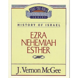 Ezra / Nehemiah / Esther (Thru the Bible Commentary)