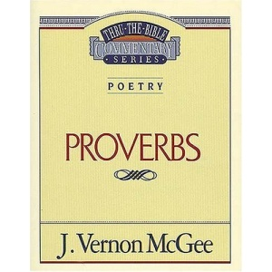 Poetry: Proverbs (Thru the Bible Commentary)
