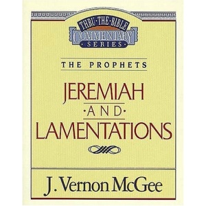 Jeremiah / Lamentations (Thru the Bible Commentary)