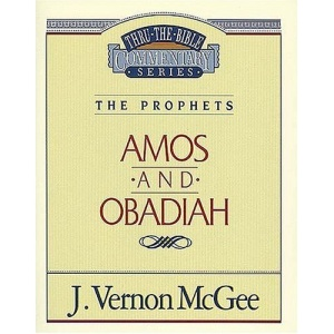 Amos / Obadiah (Thru the Bible Commentary)
