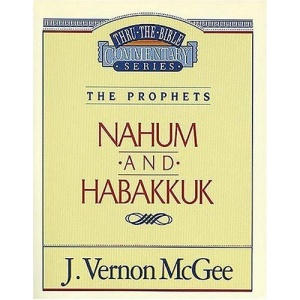 Nahum / Habakkuk (Thru the Bible Commentary)