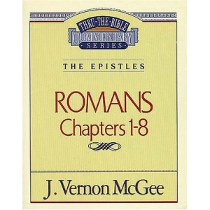 Romans I (Thru the Bible Commentary)