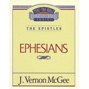 Ephesians (Thru the Bible Commentary)