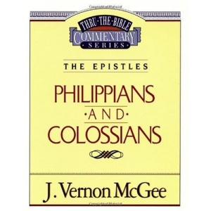 Philippians / Colossians (Thru the Bible Commentary)