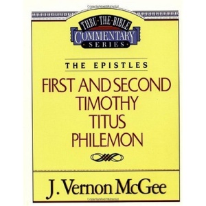 1 & 2 Timothy / Titus / Philemon (Thru the Bible Commentary)