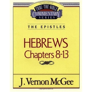 Hebrews II (Thru the Bible Commentary)