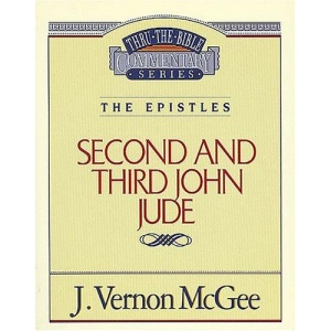 The Epistles: Second and Third John, Jude (Thru the Bible Commentary)