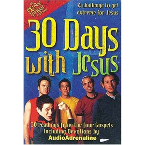30 Days with Jesus: 30 Readings from the 4 Gospels (Extreme for Jesus)