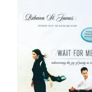 Wait for Me: Rediscovering the Joy of Purity in Romance