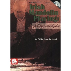 Mel Bay Presents Irish Mandolin Playing: A Complete Guide [With Companion CD]