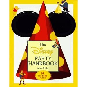 The Disney Party Handbook: 14 Fun-filled Parties!