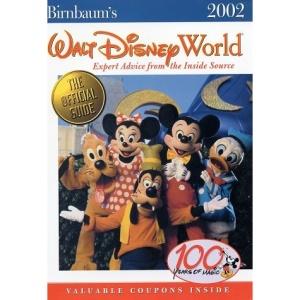Walt Disney World 2002: Expert Advice from the Inside Source (Birnbaum's Travel Guides)