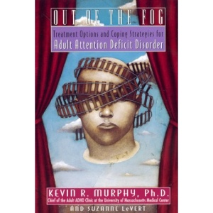 Out of the Fog: Treatment Options and Coping Strategies for Adult Attention Deficit Disorder