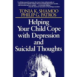 Helping Your Child Cope with Depression and Suicidal Thoughts (The Jossey-Bass Psychology Series)