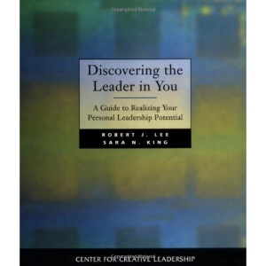 Discovering the Leader in You: Uncovering and Assessing Your Personal Leadership Potential (J-B CCL (Center for Creative Leadership))