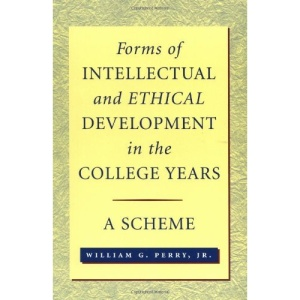 Forms of Ethical and Intellectual Development in the College Years: A Scheme (Jossey-Bass higher & adult education series)