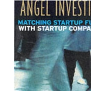 Angel Investing: Matching Startup Funds with Startup Companies--The Guide for Entrepreneurs and Individual Investors (Jossey-Bass Business & Management)