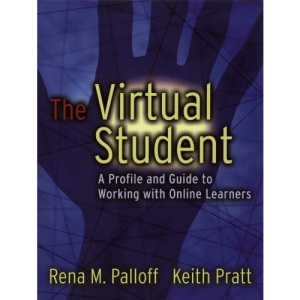 The Virtual Student: A Profile and Guide to Working with Online Learners (Jossey-Bass Higher and Adult Education Series)