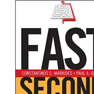 Fast Second: How Smart Companies Bypass Radical Innovation to Enter and Dominate New Markets: 178 (J-B US non-Franchise Leadership)