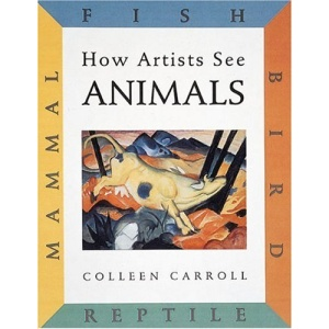 How Artists See Animals: Mammal, Fish, Bird, Reptile