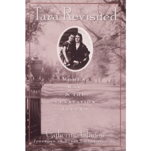 Tara Revisited: Women, War and the Plantation Legend