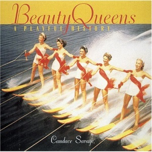 Beauty Queens: A Playful History