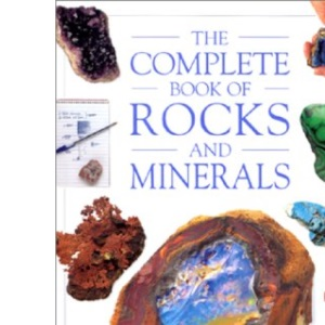 Complete Book of Rocks and Minerals