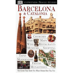 Dk Eyewitness Travel Guides: Barcelona and Catalonia