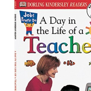 DK Readers L1: Jobs People Do: A Day in the Life of a Teacher (DK Readers Level 1)