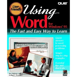 Using Word for Windows: User Friendly Reference