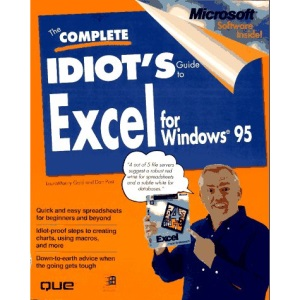 The Complete Idiot's Guide to Excel for Windows 95