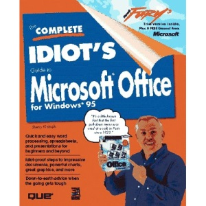 The Complete Idiot's Guide to Microsoft Office for Windows 95 (Complete Idiot's Guide to S.)
