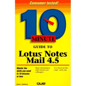 10 Minute Guide to Lotus Notes Mail (10 Minute Guides (Computer Books))