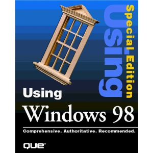 Using Microsoft Windows 98: Special Edition (Special Edition Using)