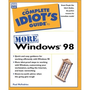 THE COMPLETE IDIOT\'S GUIDE TO MORE WINDOWS 98 (THE COMPLETE IDIOT\'S GUIDE)