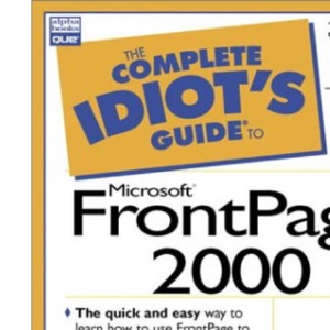 The Complete Idiot's Guide to Microsoft FrontPage 2000