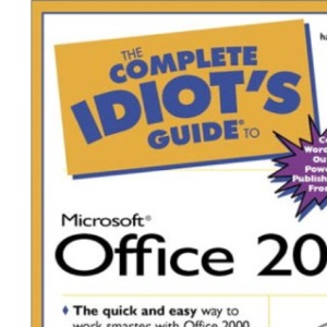 The Complete Idiot's Guide to Microsoft Office 2000