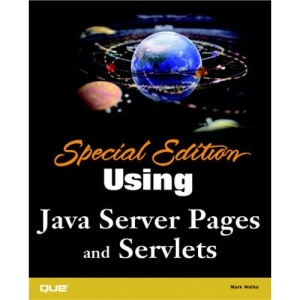 Using Java Server Pages and Servlets Special Edition (Special Edition Using)