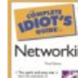 The Complete Idiot's Guide to Networking
