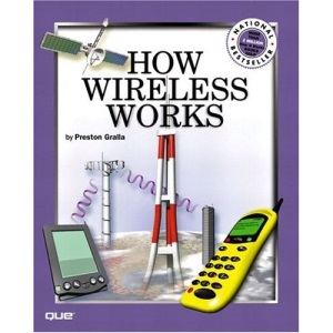 How Wireless Works (How It Works Series (Emeryville, Calif.).)