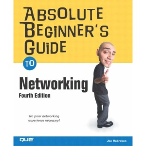 Absolute Beginner's Guide to Networking (Absolute Beginner's Guides)