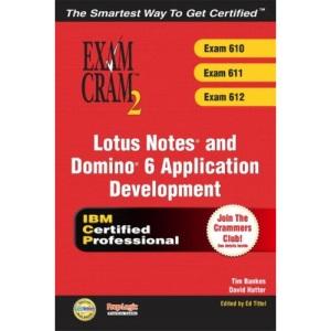 Lotus Notes and Domino R6 Application Development Exam Cram 2 (Exam 610, 611, 612)