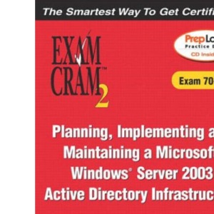 MCSE Implementing and Administering a Windows Server 2003 Active Directory Services Infrastructure (Exam 70-294) (Exam Cram 2)